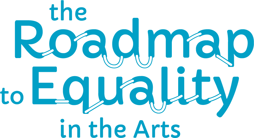 The Roadmap to Equality in the Arts: Conference Report