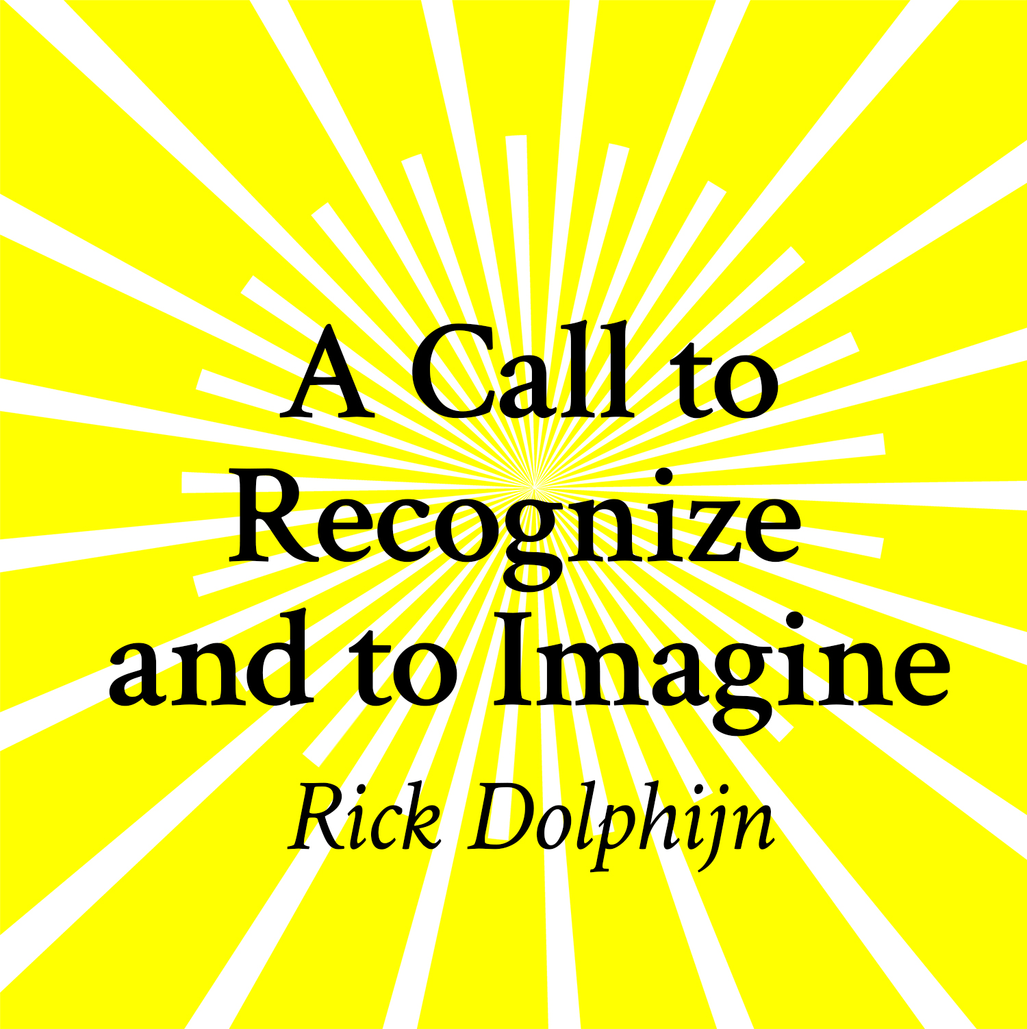 A Call to Recognize and to Imagine