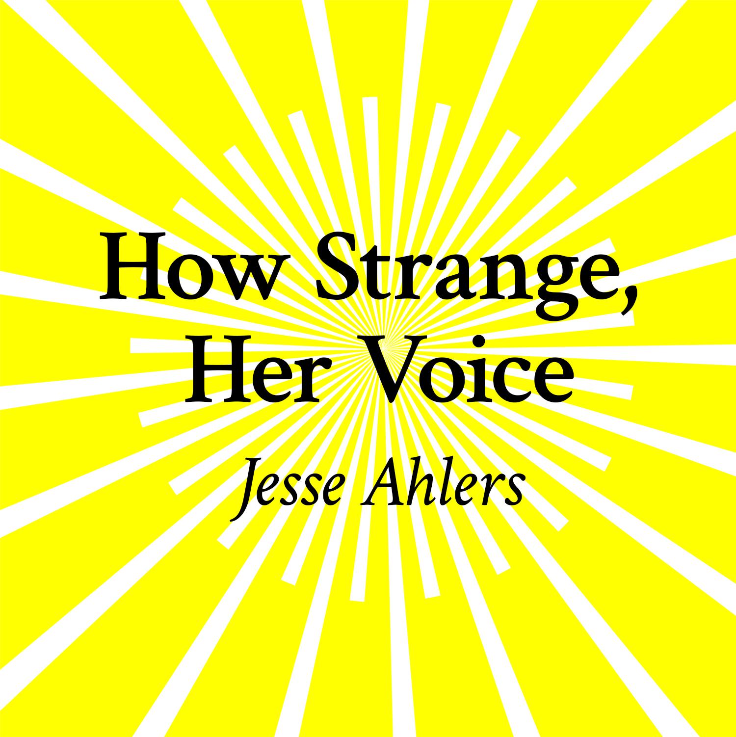 How Strange, Her Voice