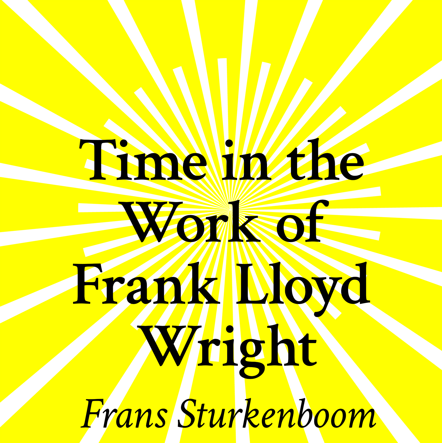 Time in the Work of Frank Lloyd Wright